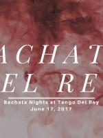 Bachata Del Rey - June 17th & 24th